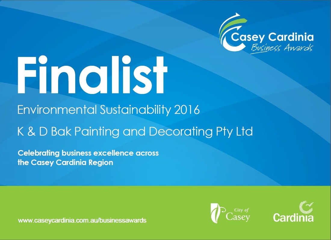 Finalists for the prestigious Casey Cardinia Business Awards 2016 Environmental Sustainability of the Year K & D Bak Painting and Decorating